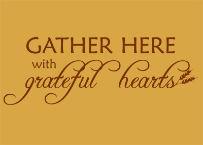 Gather Here with Grateful Hearts Vinyl Wall Statement
