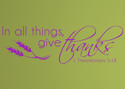 In All Things, Give Thanks Vinyl Wall Statement - 1 Thessalonians 5:18