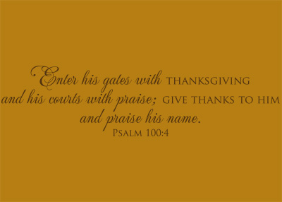 Enter His Gates with Thanksgiving Vinyl Wall Statement - Psalm 100:4