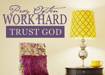 Pray Often Work Hard Vinyl Wall Statement