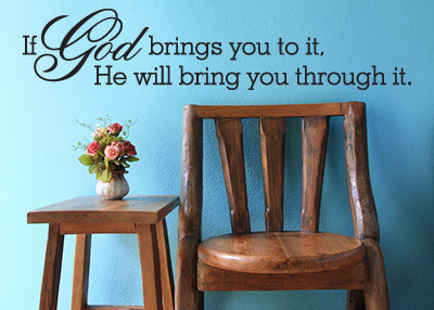 He Will Bring You Through It Vinyl Wall Statement