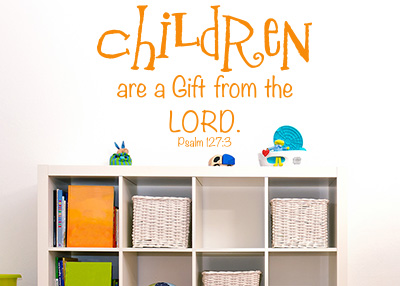 Children Are a Gift from the Lord Vinyl Wall Statement - Psalm 127:3
