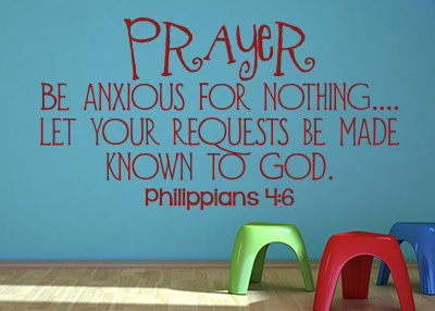 Prayer - Be Anxious for Nothing Vinyl Wall Statement - Philippians 4:6