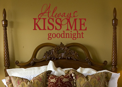 Always Kiss Me Goodnight Vinyl Wall Statement