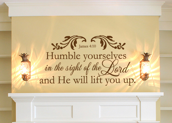 Humble Yourselves Vinyl Wall Statement James 4 10 Vinyl