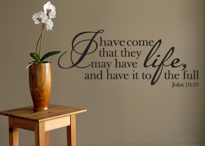Have Life to the Full Vinyl Wall Statement - John 10:10