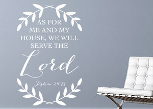 As for Me and My House Vinyl Wall Statement - Joshua 24:15