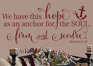 We Have This Hope as an Anchor Vinyl Wall Statement - Hebrews 6:19