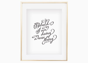 Behold I Am Doing Wall Print - Isaiah 43:19