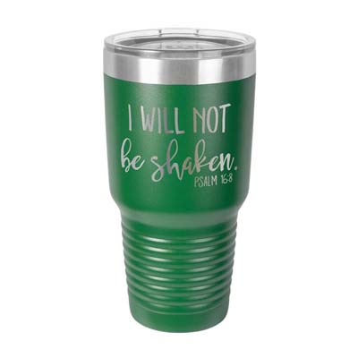 I Will Not Be Shaken Insulated Tumbler
